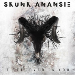 I-Believed-in-You-Skunk Anansie.jpg