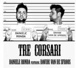 Tre Corsari, Daniele Ronda, Davide Van De Sfroos