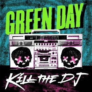Green_Day_-_Kill_the_DJ_cover.jpg