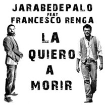 Jarabedepalo, Renga, La Quiero A Morir, testo, video